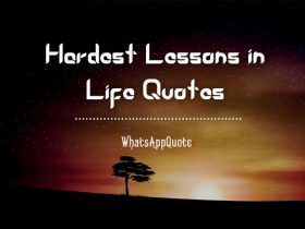 Hardest Lessons in Life Quotes